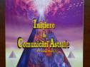 Initiere in comunicari astrale - Christian si Miriam Dikol