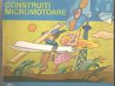 Construiti micromotoare - Dumitru Codaus