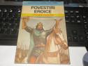 "Eusebiu Camilar ""Povestiri Eroice"" Editura Ion Creanga 1990"