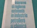 Măsurarea și reglarea automată în industria petrolieră și ch