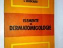 Elemente de dermatomicologie de i. cojocaru