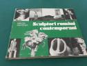 Sculptori români contemporani/ mircea grozdea/ 1984