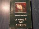 O viata de artist de Raoul Sorban cu autograf