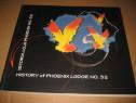 B639-I-Istoria Lojii masonice Phoenix nr. 32 Bucuresti 2009.