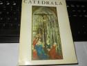 CATEDRALA Alain Erlande-Brandenburg Editura Meridiane 1993