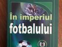 In imperiul fotbalului - Constantin Anghelache / R2P2S