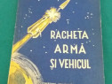 Racheta armă și vehicul/ cpt. ing. d. st. andreescu/1957