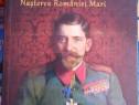 Ferdinand Întregitorul Nașterea României Mari