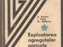 Exploatarea Agregatelor Agricole-A.Sandru