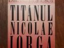 Titanul Nicolae Iorga - Dan Smantanescu, autograf / R6P4S