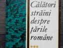 Calatori straini despre tarile romane volum trei