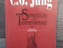C g jung simboluri ale transformarii simbol si libido