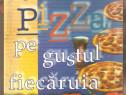 O pizza pe gustul fiecaruia