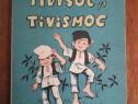 Tivisoc si Tivismoc - C. S. Nicolaescu Plopsor / C37P