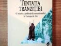 Tentatia tranzitiei, o istorie a prabusirii comunismului