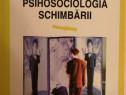 Adrian Neculau, Gilles Ferreol - Psihosociologia schimbarii