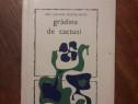 Gradina de cactusi - Ion Larian Apostolache, autograf /R5P3S