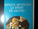 Sateliţii Artificiali la Sfârşit de Mileniu