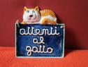 "Placa- funny tile  ""attenti al gatto"" made Italy -cadou ined"