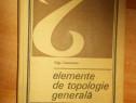 Elemente de topologie generala - Olga Costinescu