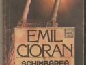 Emil Cioran-Schimbarea la fata a Romaniei