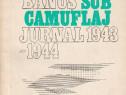 Sub camuflaj – jurnal 1943-1944 – ,Maria Banuș
