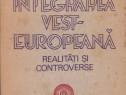 Integrarea Vest-Europeana-realitati si controverse