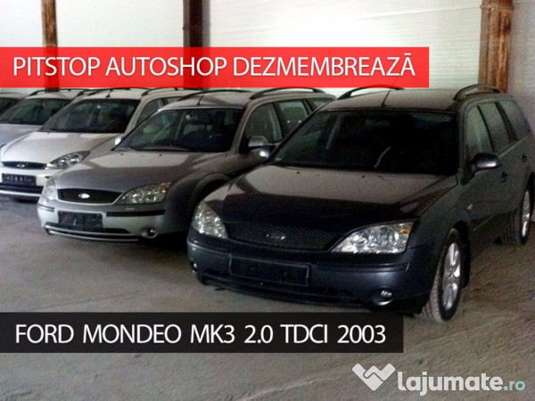 dezmembram ford mondeo mk3 2 0 tdci 2003 break 10 eur. Black Bedroom Furniture Sets. Home Design Ideas